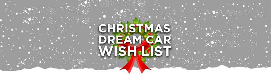 My Christmas dream car wish list