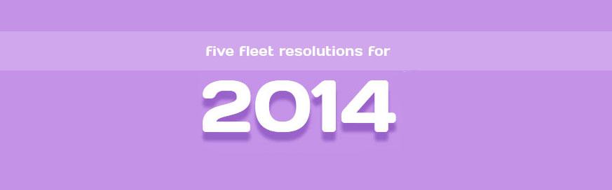 Five fleet resolutions for 2014