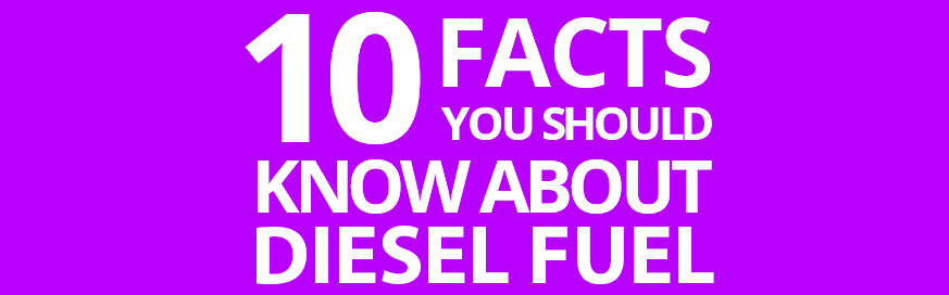 Ten facts you need to know about diesel