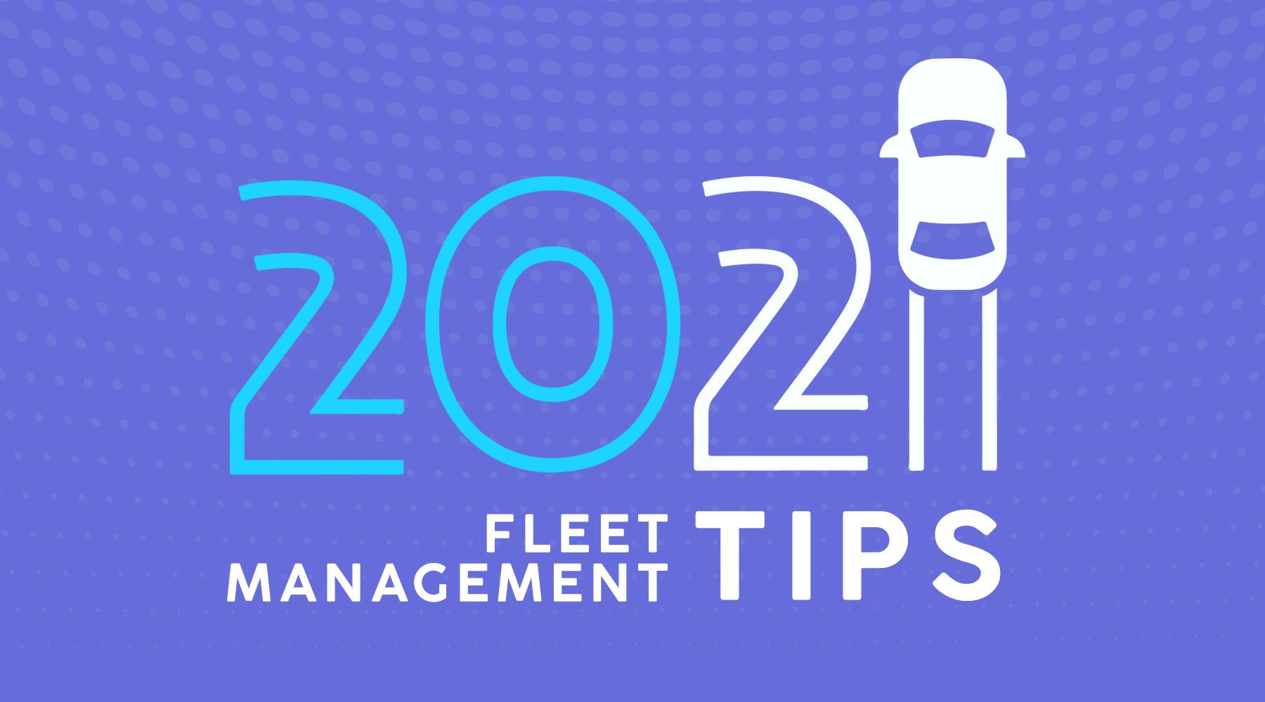 21 fleet management tips for 2021